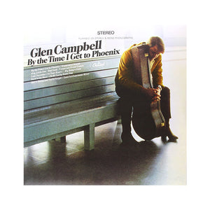 Glen Campbell: By the Time I Get to Phoenix Vinyl LP