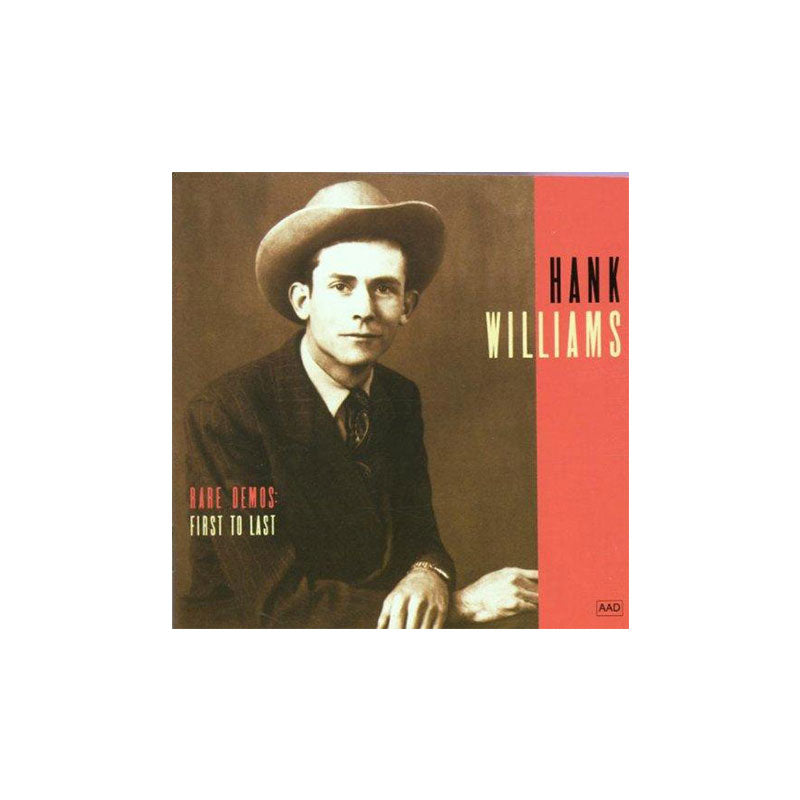 Hank Williams Rare Demos: First to Last