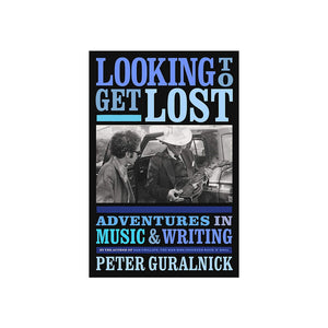 Looking to Get Lost: Adventure in Music and Writing
