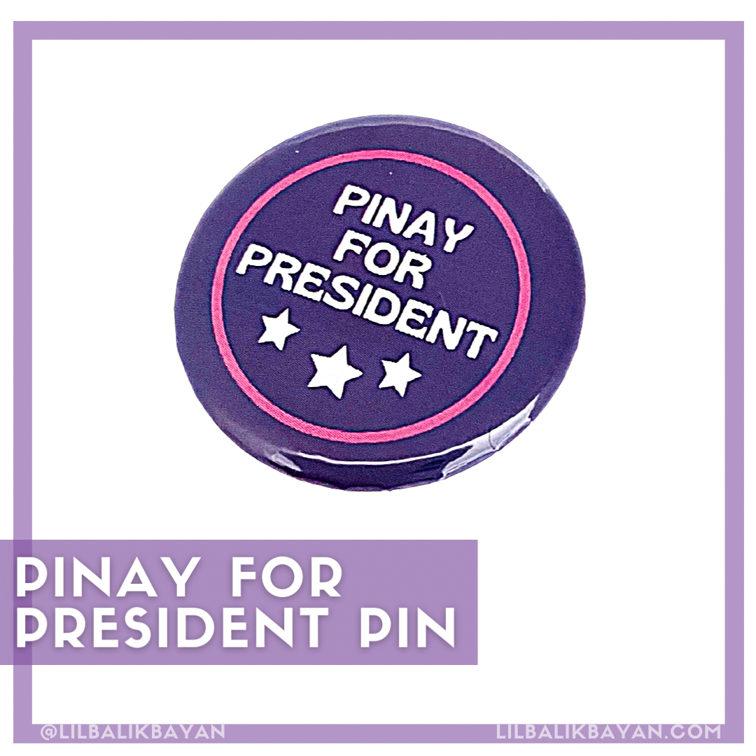Pinay for President Pin