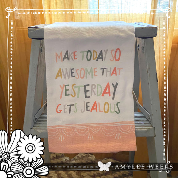 Make Today So Awesome Cotton Dish Tea Towel