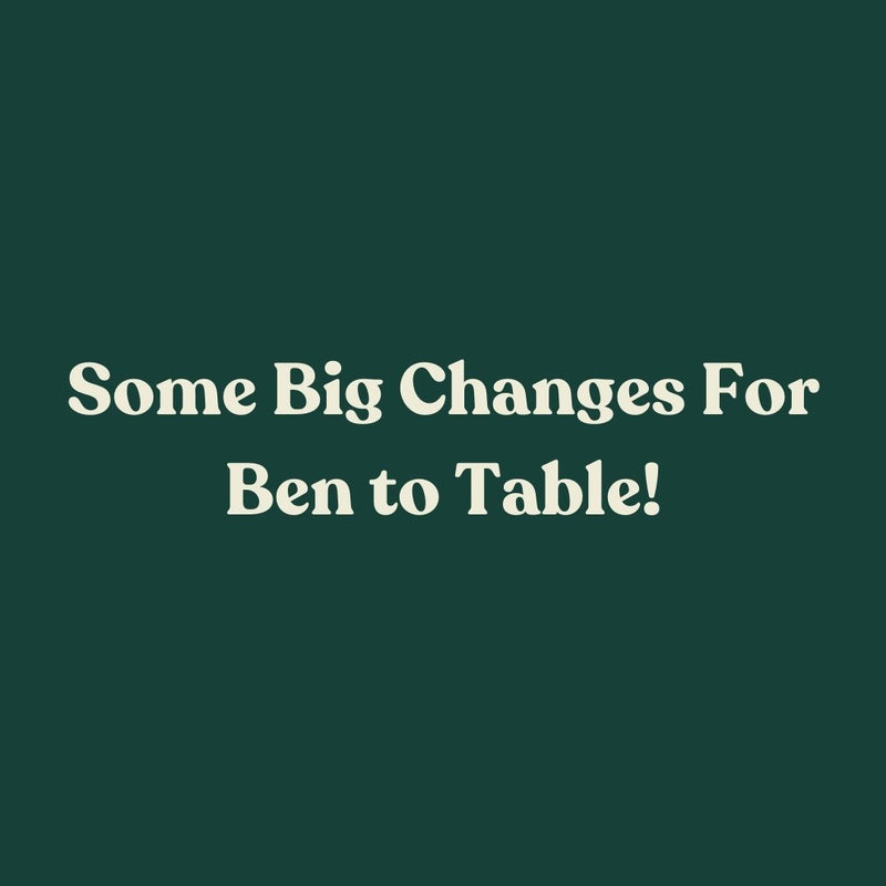 Some big shifts at Ben to Table