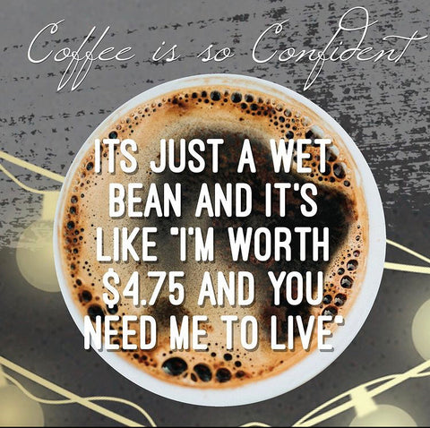 Sippin'It funny coffee memes to give you a laugh and get you through your day.
