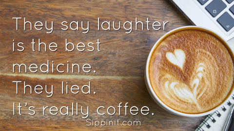 Sippin'It Life lessons that coffee has taught us