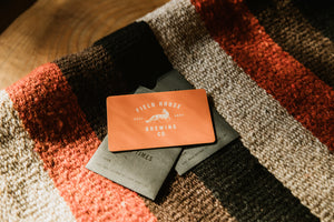 Field House Brewing's orange gift card. It's the perfect gift for that craft beer, local food, or awesome merch lover. It comes in multiple denominations. Let them choose from anything at our East Abbotsford Tasting Room.