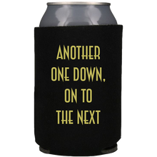 Load image into Gallery viewer, Another One Down Koozie