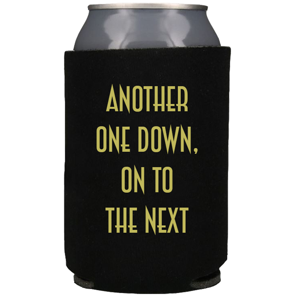 Another One Down Koozie