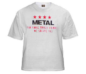 Metal - For Those About To Kill...We Salute You