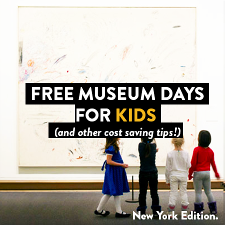 FREE (for Kids) Days at NYC Art Museums (and other cost saving tips!)