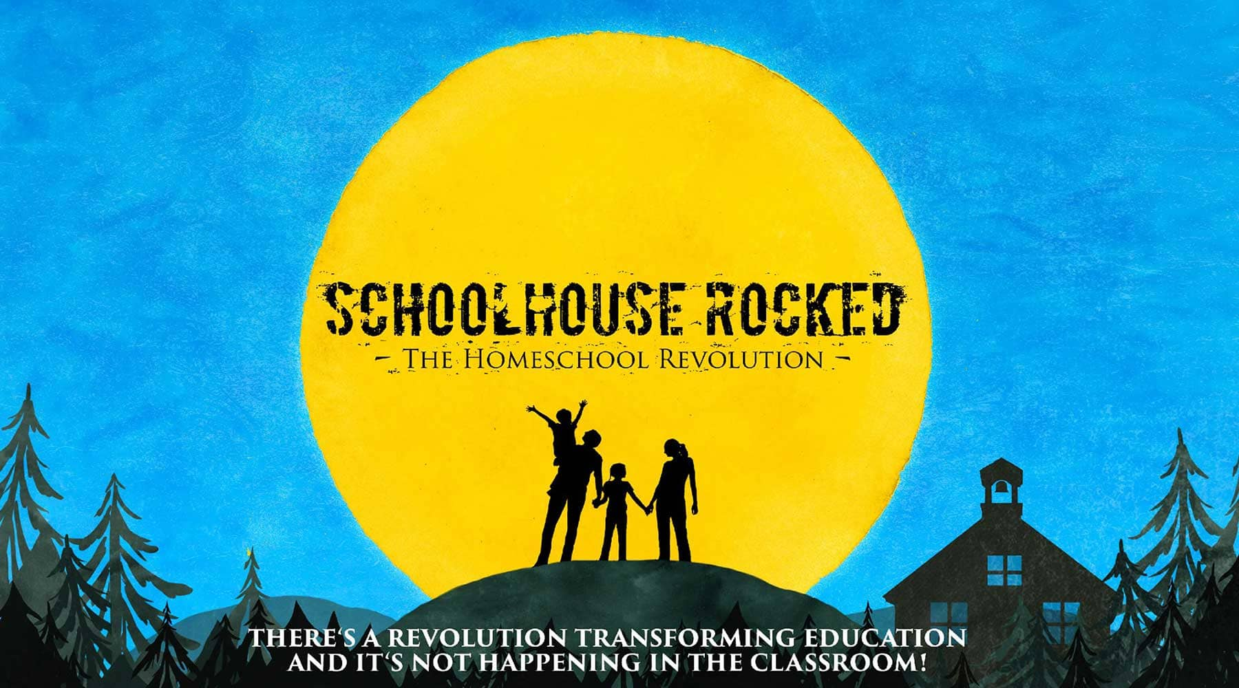Schoolhouse Rocked The Homeschool Revolution banner with family and church