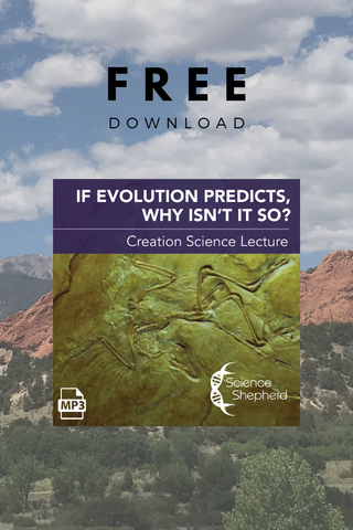 Science Shepherd Homeschool Curriculum If Evolution Predicts, Why Isn't It So? free science lecture cover