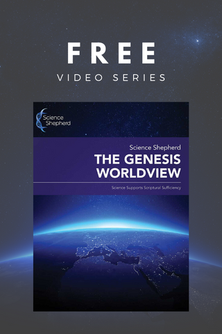Science Shepherd Free Video Series The Genesis Worldview science and creation Pinterest banner