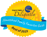 Teach Them Diligently Homeschool Family Favorites 2019 badge