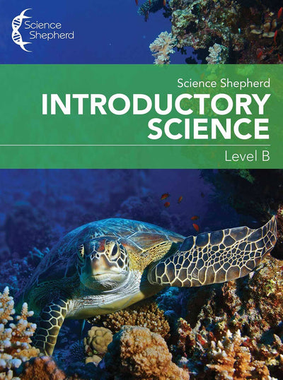 Science Shepherd Homeschool Introductory Science Workbook Level B cover