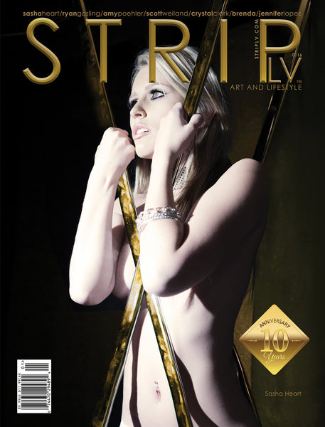STRIPLV Digital Issue 0116 with Sasha Heart, Ryan Gosling, Amy Poehler, Scott Weiland, Crystal Clark, Brenda Sweet, Jennifer Lopez and more