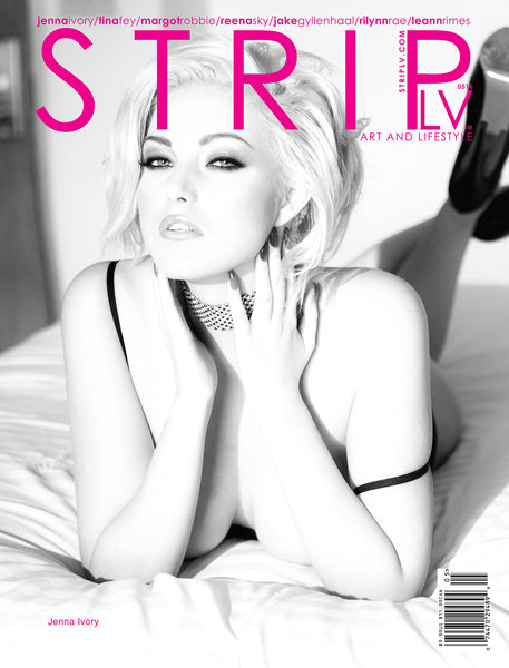 STRIPLV Issue 0516 with Jenna Ivory, Tina Fey, Margot Robbie, Jake Gyllenhaal, Reena Sky, Rilynn Rae, Allie Haze, Karlie Montana,Leann Rimes, Georgia Jones, Heather Vahn, Idelsy Love and more