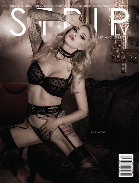 STRIPLV Digital Issue 1216 with LouLou D'vil, Sting, Monique Alexander, Anna Kendrick,Vanessa Veracruz, Jonah Hill, Ronda Rousey, Miles Teller and more