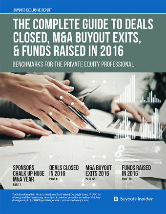 The Complete Guide to Deals Closed, M&A Buyout Exits, & Funds Raised in 2016