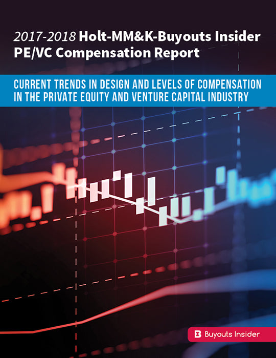 2017-2018 Holt-MM&K Buyouts Insider PE/VC Compensation Report