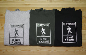 "Sweat 7PLIS ""recycling is not a crime"""