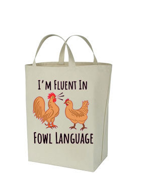 Chicken Themed Canvas Tote Bags - I'M FLUENT IN FOWL LANGUAGE