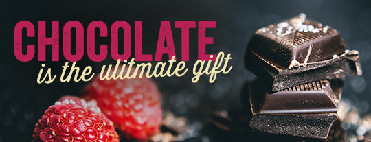 Chocolate is the ultimate gift