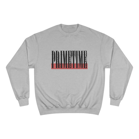 Triple PrimeTime Champion Sweatshirt
