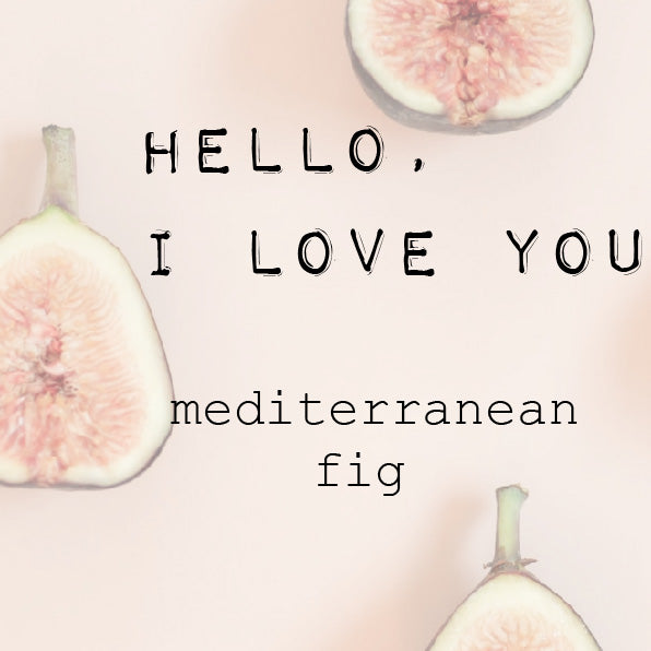 """HELLO I LOVE YOU"" mediterranean green fig. LARGE 220g 35+ hour burn time.. Brand logo"