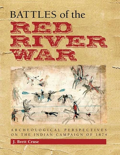 Battles of the Red River War by J. Brett Cruse