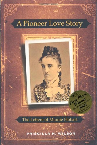 A Pioneer Love Story by Priscilla H. Wilson