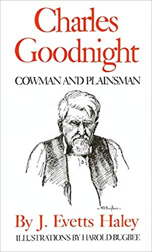 Charles Goodnight by J. Evetts Haley