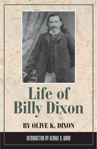 Life of Billy Dixon by Olive K. Dixon