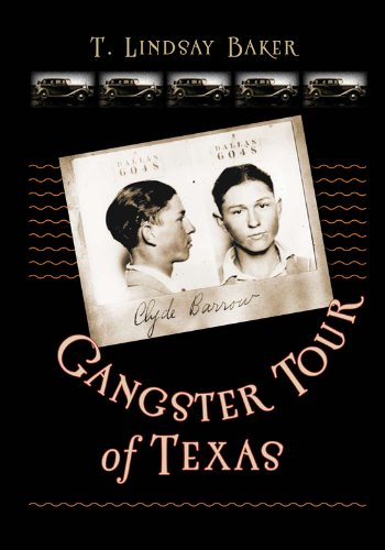 Gangster Tour of Texas by T. Lindsay Baker