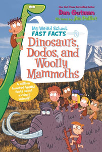 Dinosaurs, Dodos, and Woolly Mammoths by  Dan Gutman