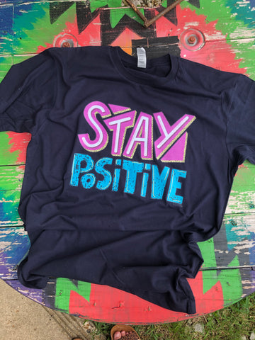 Stay Positive Tee S-3X