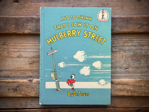 "And to Think That I Saw It on Mulberry Street by Dr. Seuss, 1964, ""A"" Print Matte HC Book"