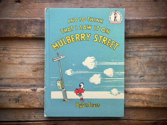 And to Think That I Saw It on Mulberry Street by Dr. Seuss, 1964,