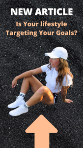 Is Your lifestyle Targeting Your Goals?