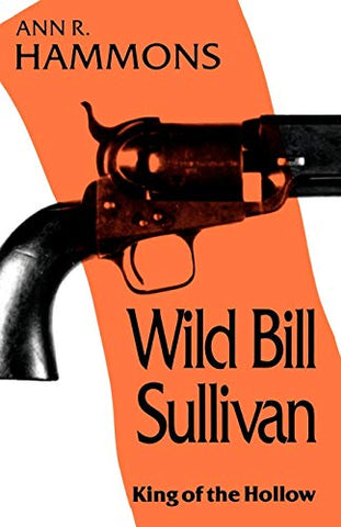 Wild Bill Sullivan King of the Hollow