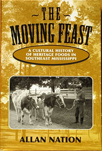 The Moving Feast A Cultural History of Heritage Foods in Southeast Mississippi