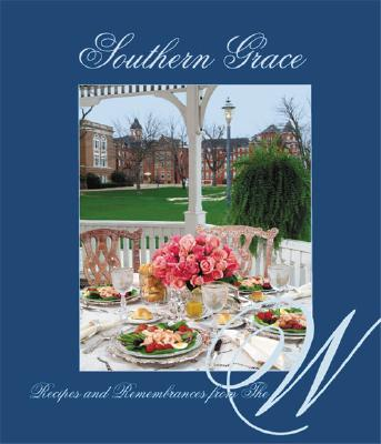 Southern Grace Recipes and Remembrances  from The W