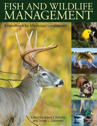 Fish and WildLife Management A Handbook for Mississippi Landowners
