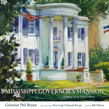 The Mississippi governor's Mansion Memories of the People's Home