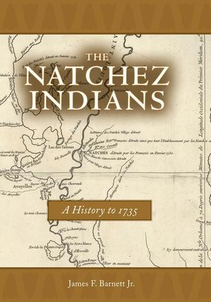 The Natchez Indians A History to 1735