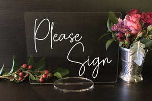Please Sign -  Acrylic Wedding, Shower or Party Sign