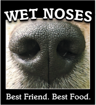 Wet Noses - Best Friend. Best Food.