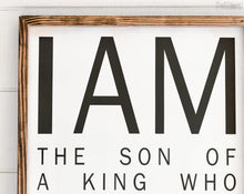 Load image into Gallery viewer, I Am His Sign | FREE SHIPPING | Son of a King | Farmhouse Wood Sign | 47x23