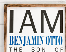 Load image into Gallery viewer, PERSONALIZED I Am His Sign | FREE SHIPPING | Son of a King | Farmhouse Wood Sign | 47x23