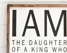 Load image into Gallery viewer, I Am His Sign | FREE SHIPPING | Daughter of a King | Farmhouse Wood Sign | 47x23