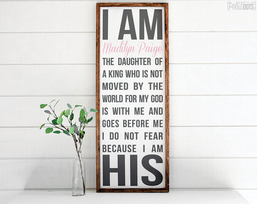 PERSONALIZED I Am His Sign | FREE SHIPPING | Daughter of a King | Farmhouse Wood Sign | 47x18